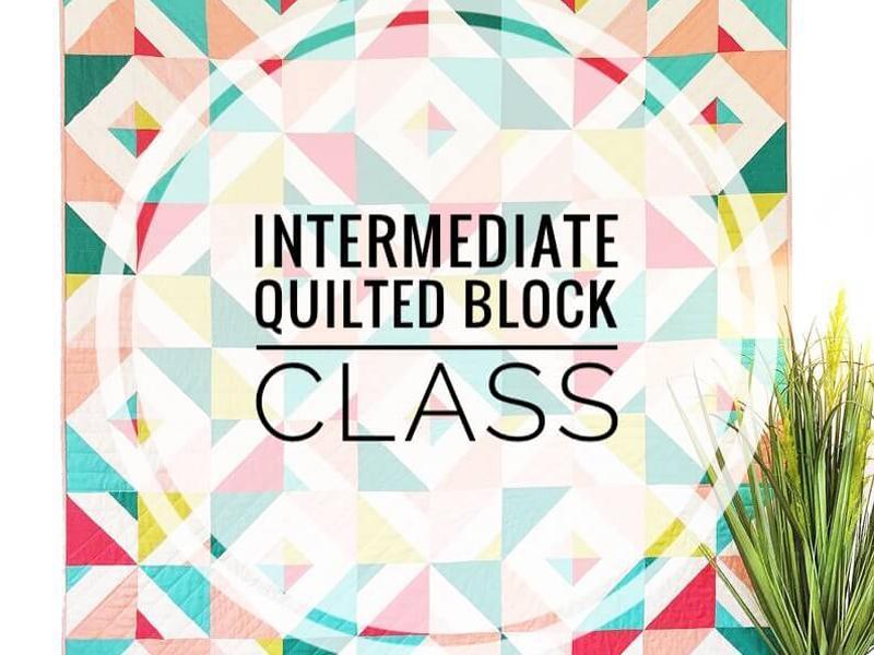 Intermediate Patchwork Block Class