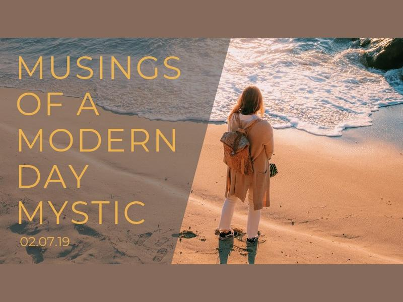 Musings of a Modern Day Mystic