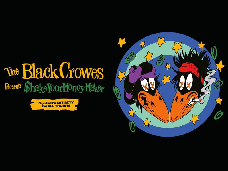 The Black Crowes Present Shake Your Money Maker - CANCELLED