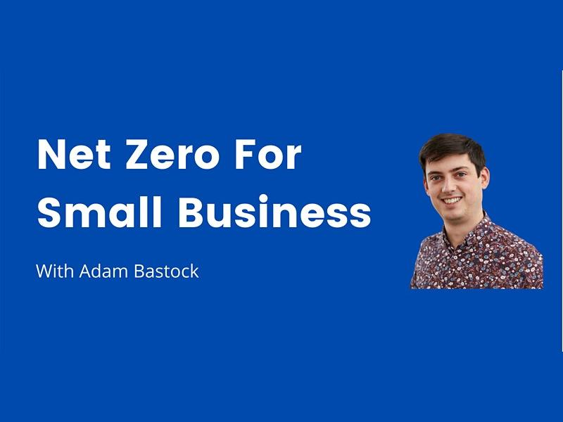 Where to Start with Net Zero in Your Small Business