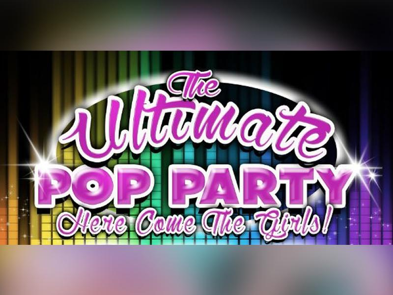 The Ultimate Pop Party: Here Come the Girls