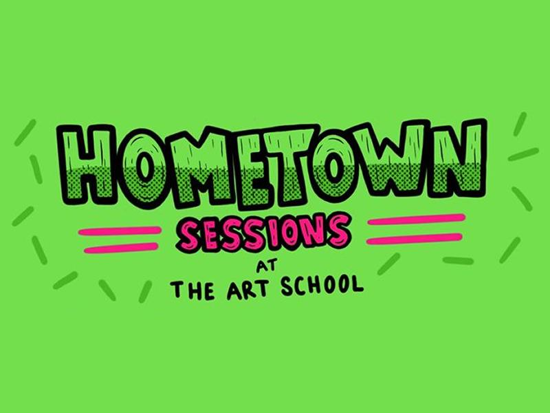 Hometown Sessions 8: The Art School