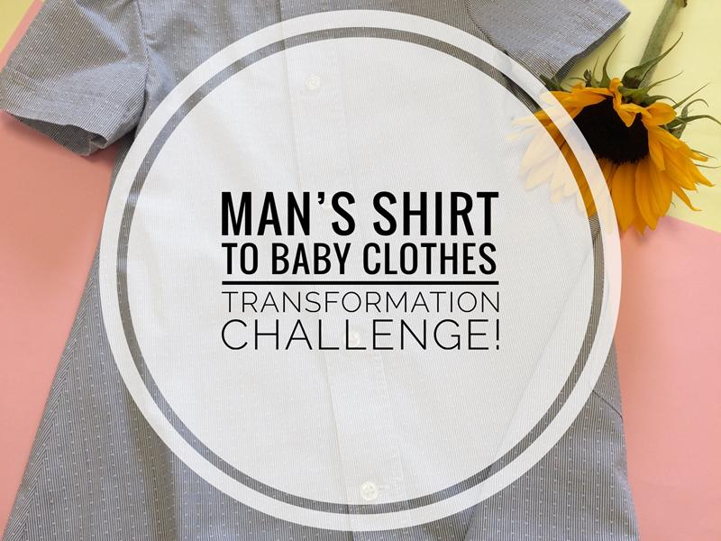 Transformation Challenge - Man's Shirt to Baby Clothes!