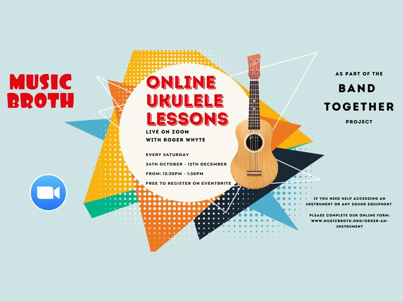 Music Broth's Online Ukulele Lessons as part of the 'Band Together' Project