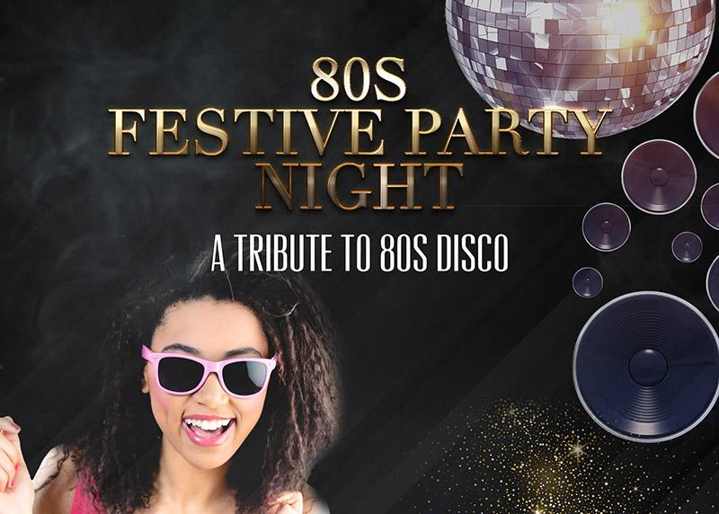 Festive Party Night - 80s Tribute