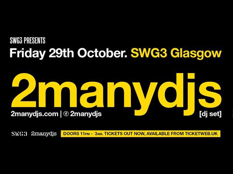 SWG3 Presents 2ManyDJs