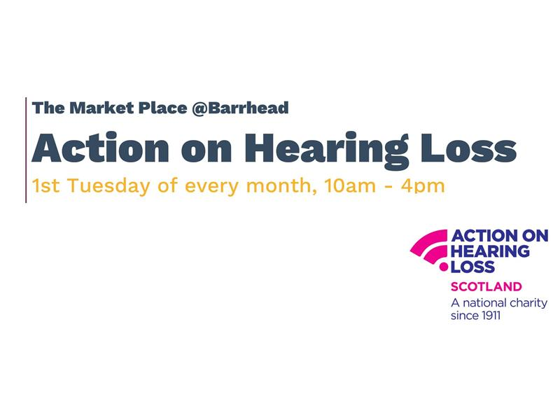 The Market Place Barrhead: Action on Hearing Loss