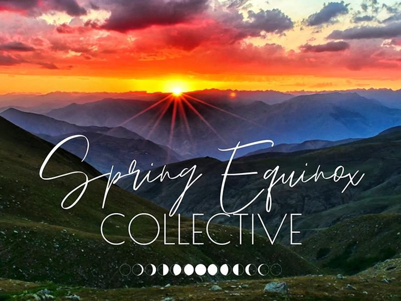 Spring Equinox Collective Gathering