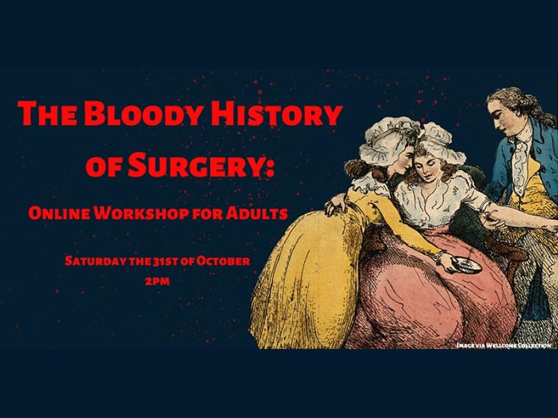 The Bloody History of Surgery: Online Workshop for Adults