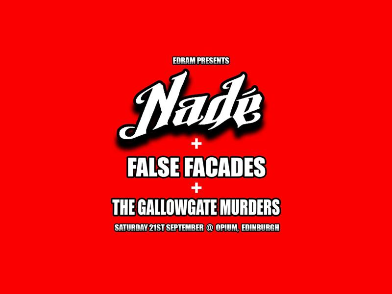 EDRAM Freshers Night: Nade, False Facades plus The Gallowgate Murders