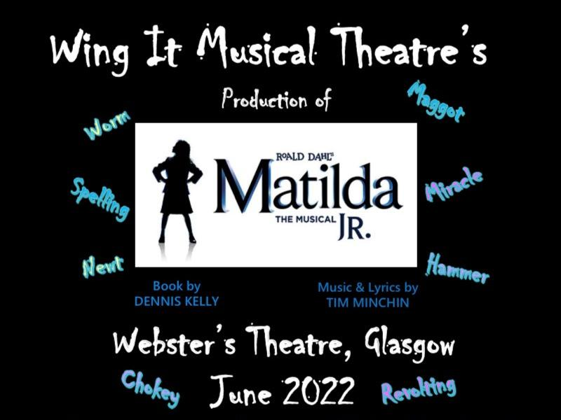 Wing It Musical Theatre are recruiting cast for their 2022 production, Matilda the Musical!