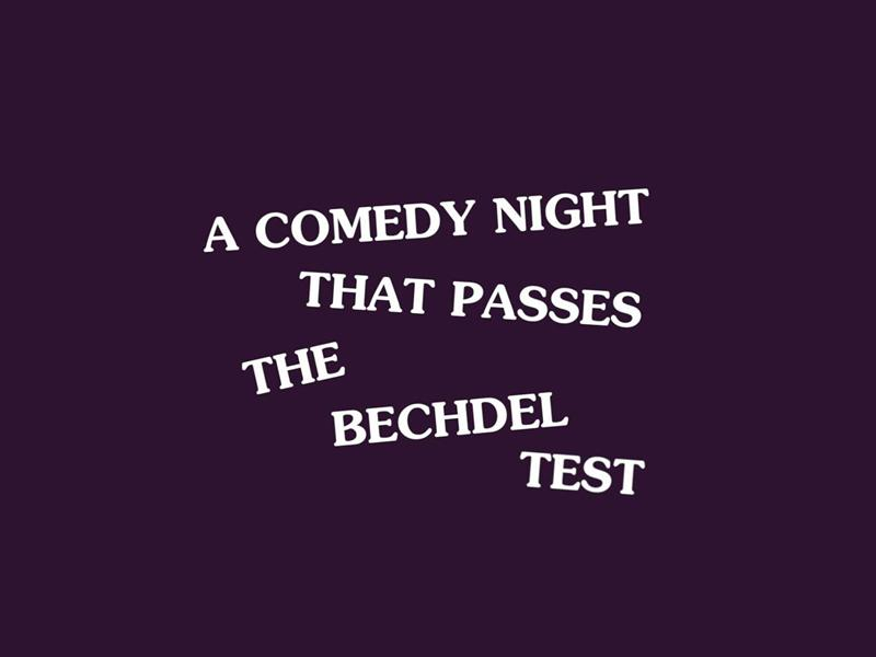 A Comedy Night That Passes The Bechdel Test