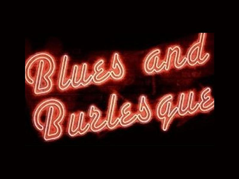 Blues and Burlesque