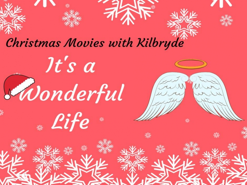 Christmas Movies with Kilbryde - It's a Wonderful Life