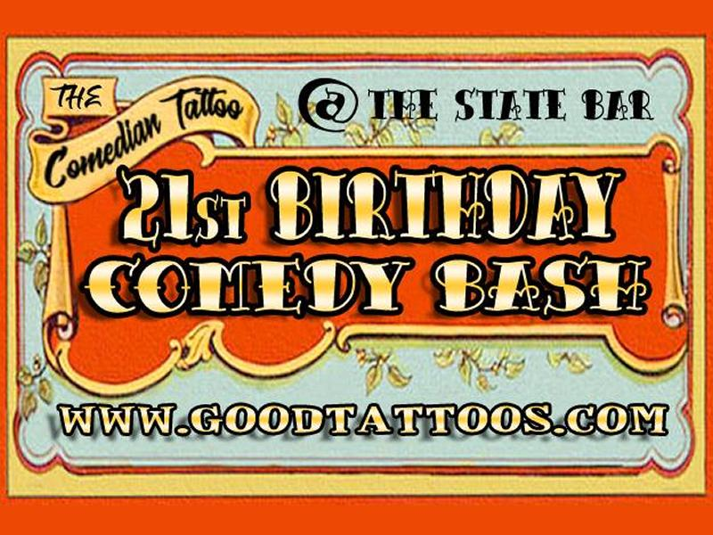 The Comedian Tattoo's 21st Birthday Comedy Bash