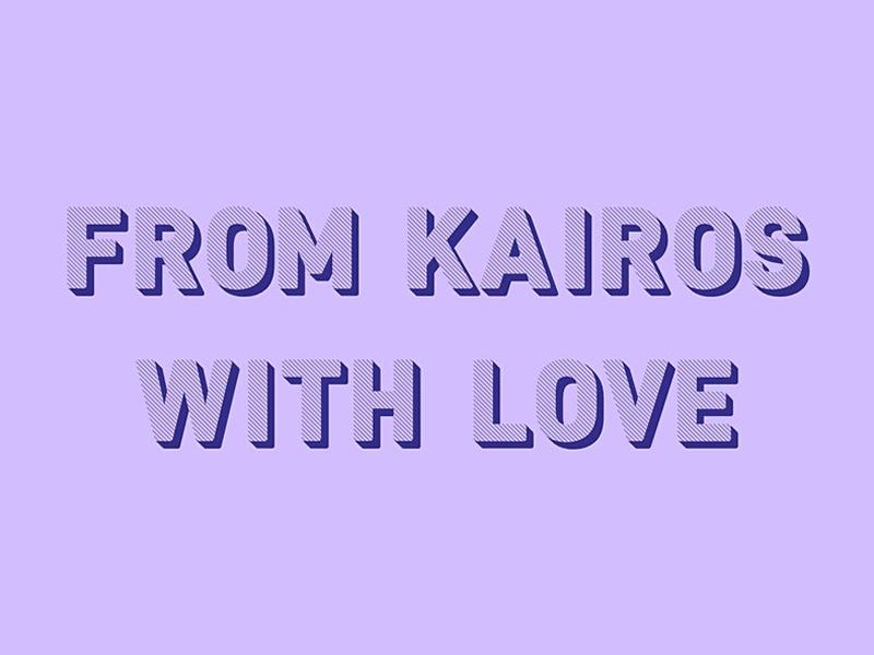 From Kairos With Love - POSTPONED