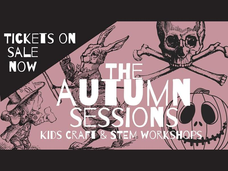 The Autumn Sessions - Kids Craft & STEM Workshops