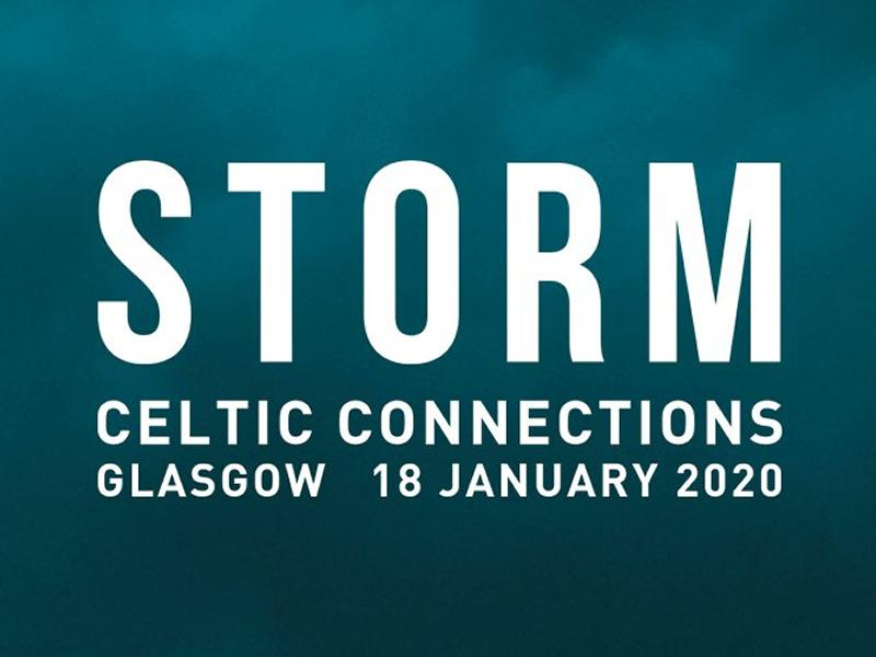 Storm at Celtic Connections