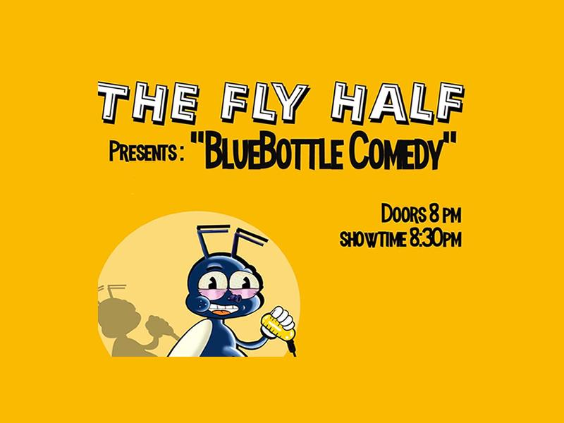 Bluebottle Comedy at The Fly Half