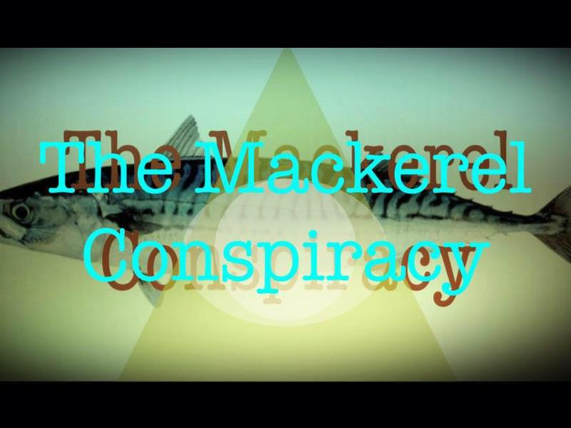 The Mackerel Conspiracy: Holy F*ck! What a World!