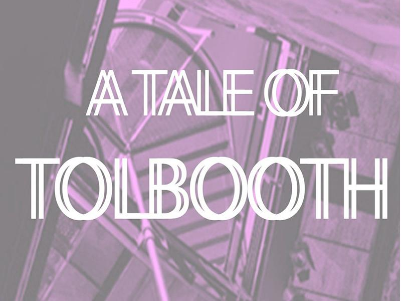 A Tale of The Tolbooth