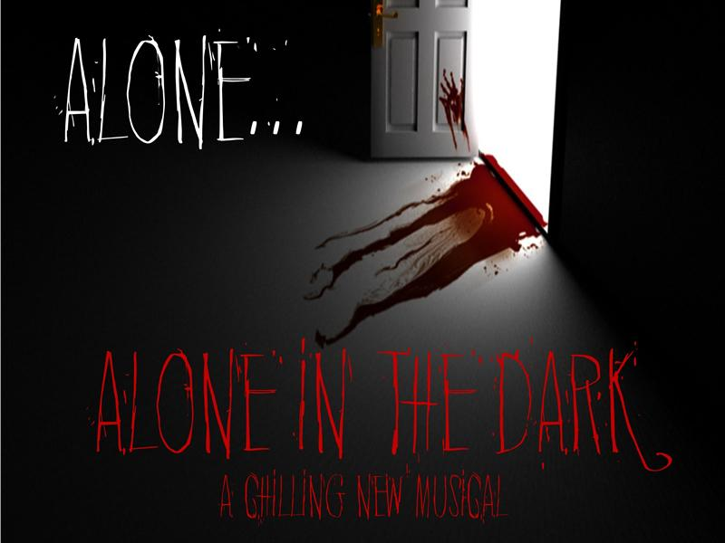 Alone In The Dark - A New Chilling Musical