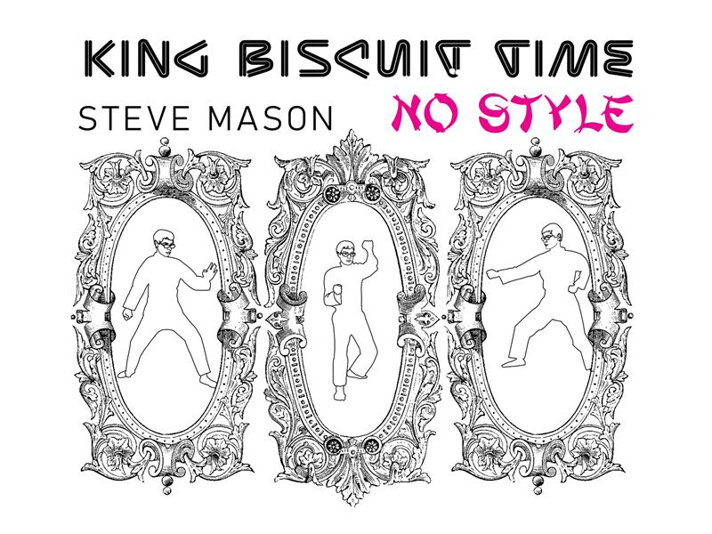 King Biscuit Time - Steve Mason
