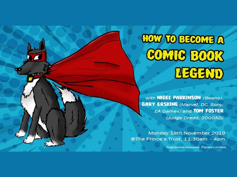 How To Become A Comic Book Legend with Nigel Parkinson (Beano), Gary Erskine (Marvel & DC) and Tom Foster