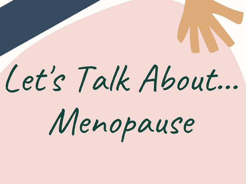 Let's Talk About... Menopause