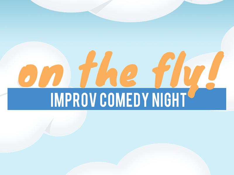 On The Fly! Improv Comedy Night
