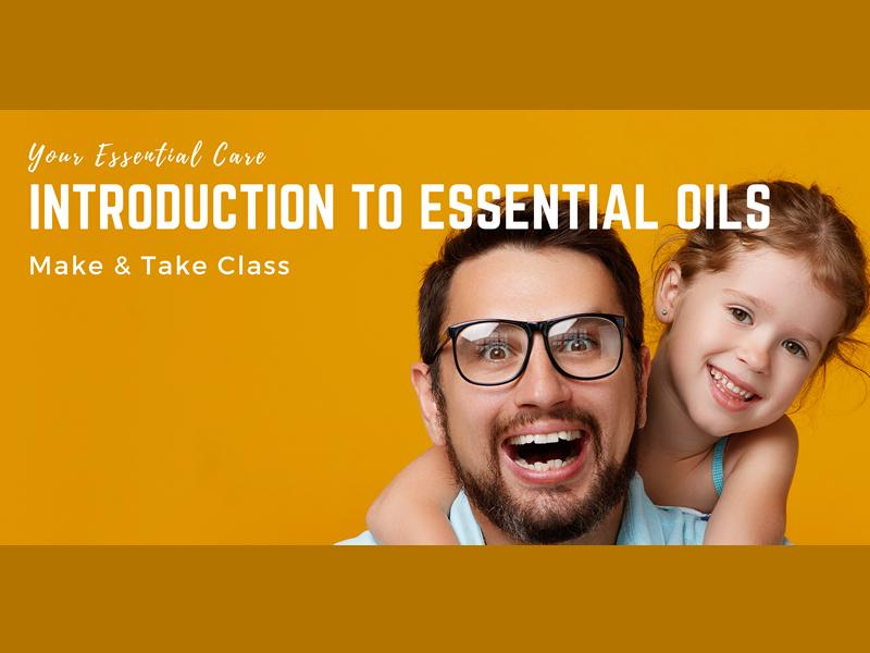 Introduction to Essential Oils, Make & Take Class