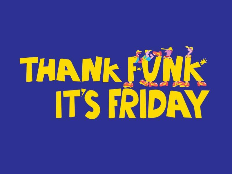 Thank Funk It's Friday