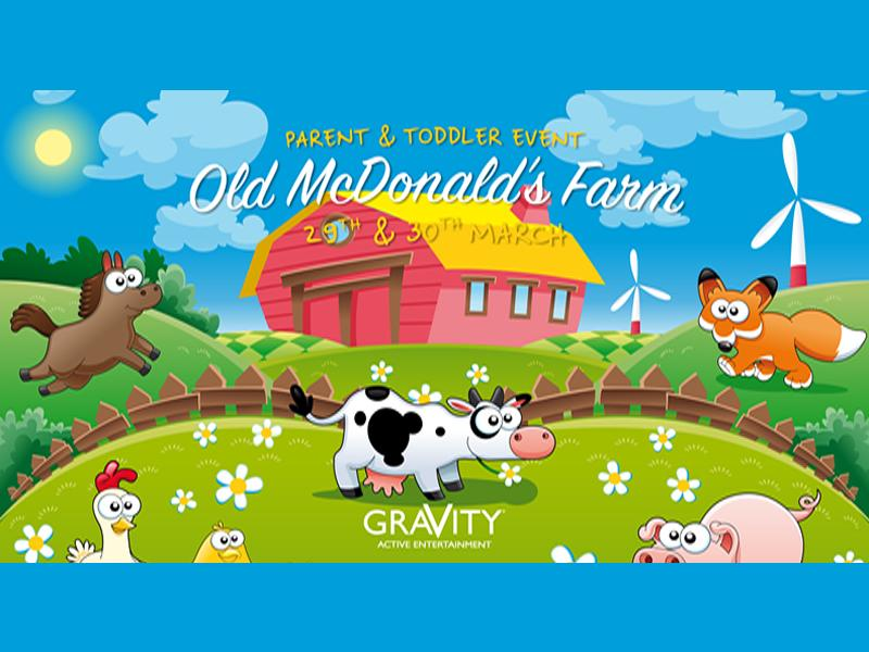 Gravity Parent & Toddler Event: Old McDonald's Farm