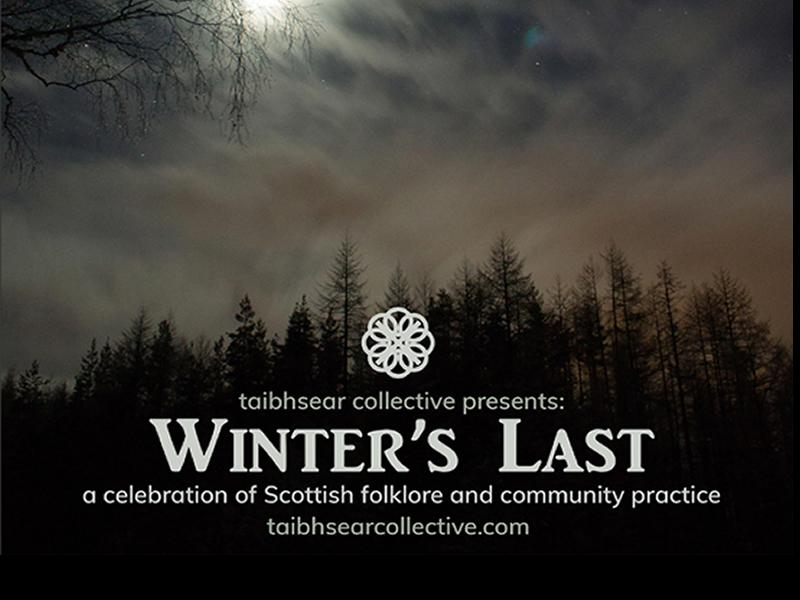 Winter's Last: A Celebration of Scottish Folklore, Traditions and Community Practices