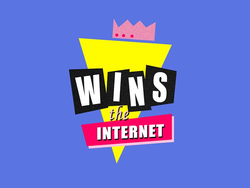 Wins the Internet - POSTPONED