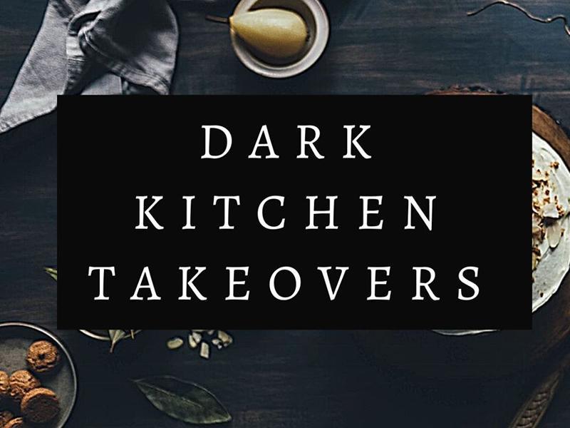 Dark Kitchen Takeovers