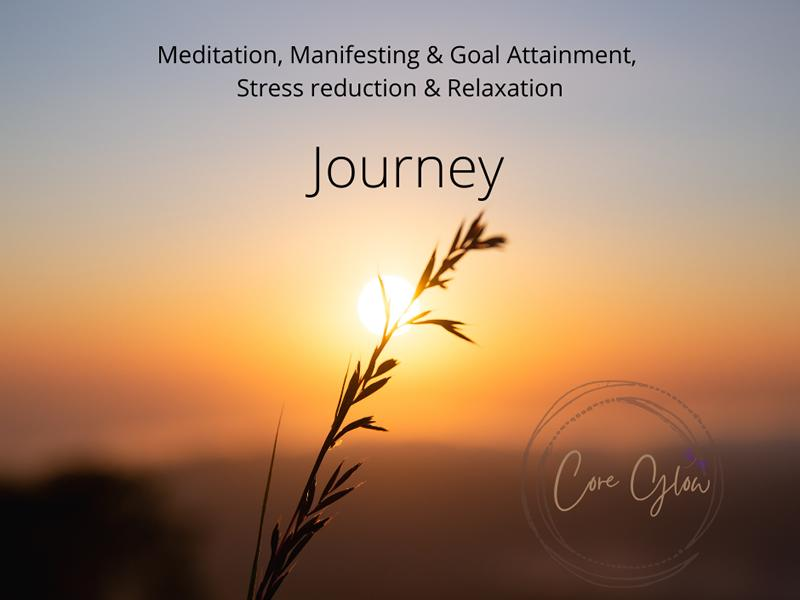 Journey - Meditation, Manifesting and Goal Attainment, Stress Reduction & Relaxation