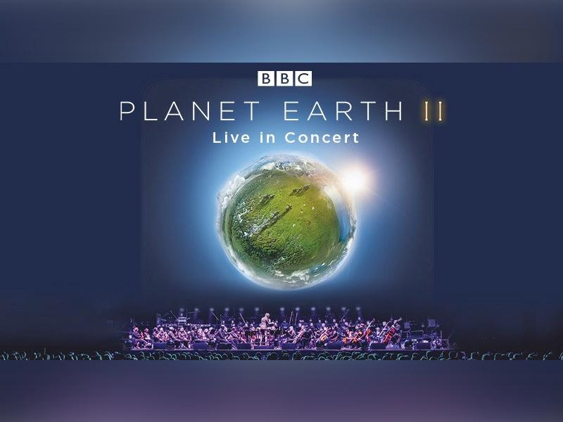 Planet Earth II - Live in Concert - RESCHEDULED DATE