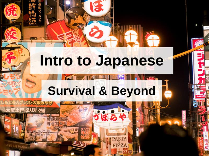 Intro to Japanese: Survival and Beyond