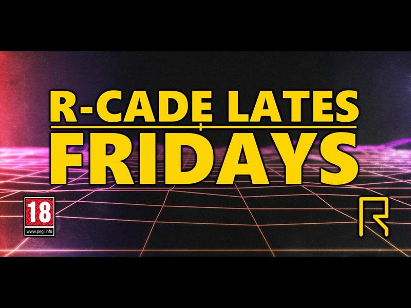 R-CADE Lates: Fridays