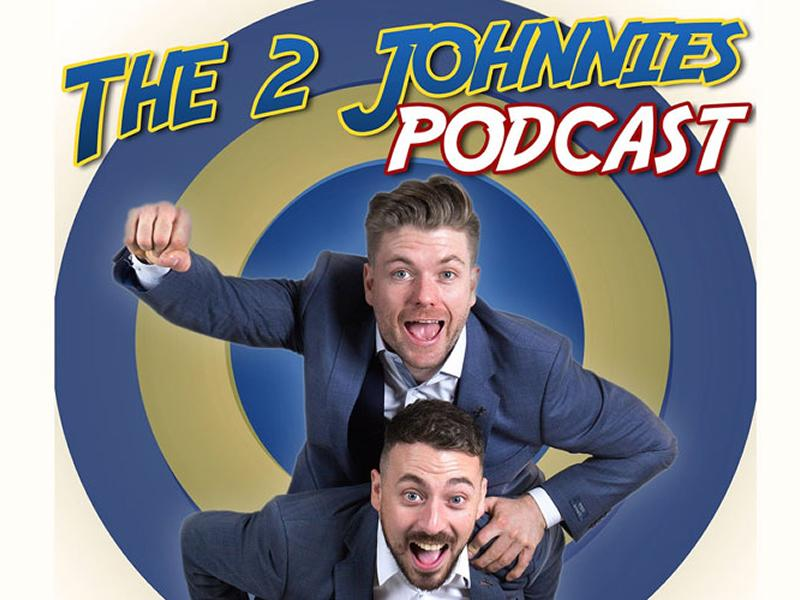 The 2 Johnnies Podcast - CANCELLED