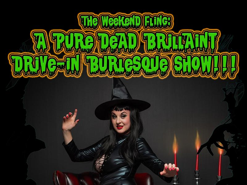 The Weekend Fling: A Pure Dead Brilliant Drive-In Burlesque Show