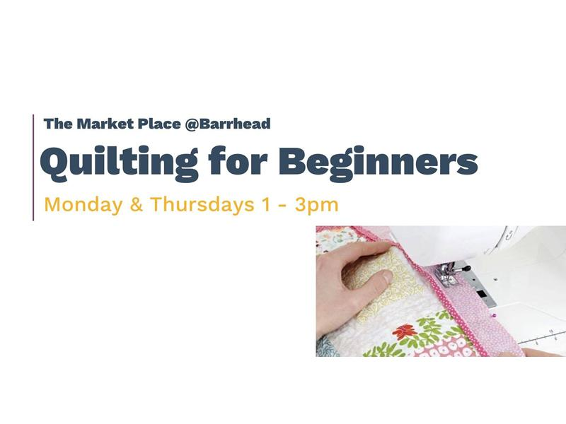The Market Place Barrhead: Quilting for Beginners