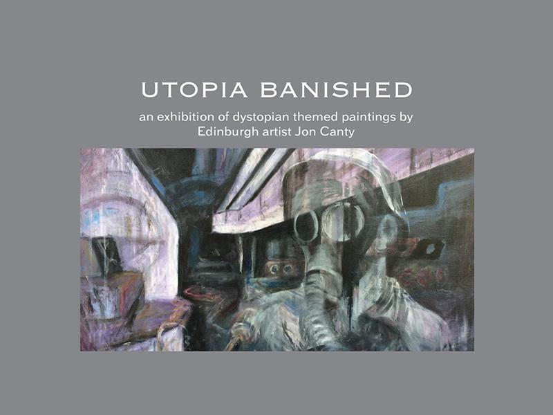 Utopia Banished solo exhibition by Jon Canty