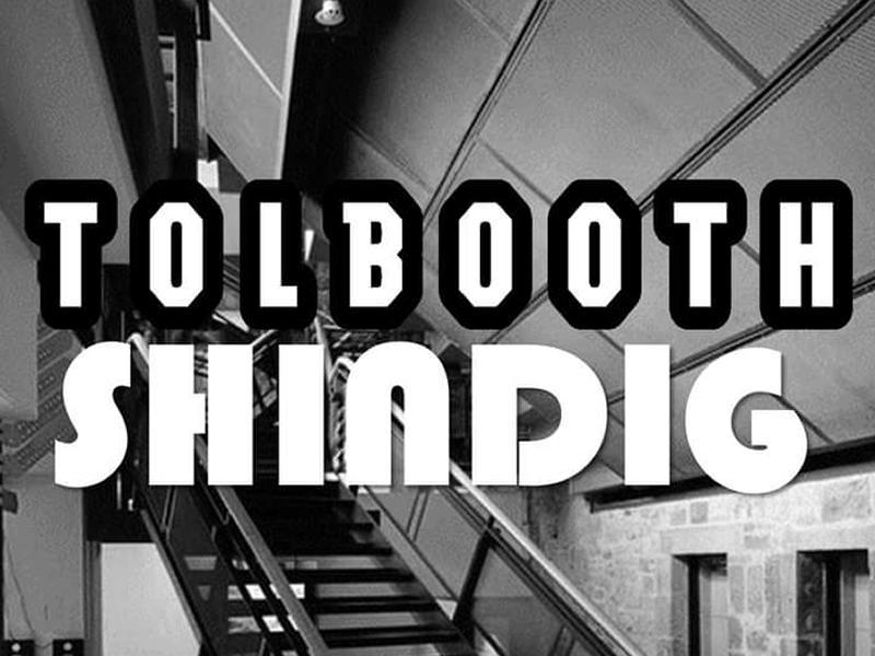 Tolbooth Shindig