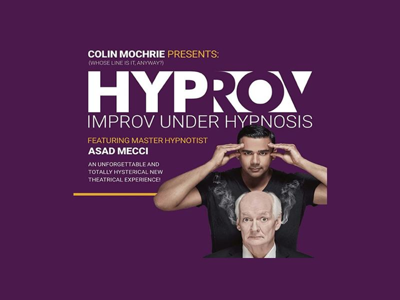 HYPROV: Improv Under Hypnosis starring Colin Mochrie & Asad Mecci
