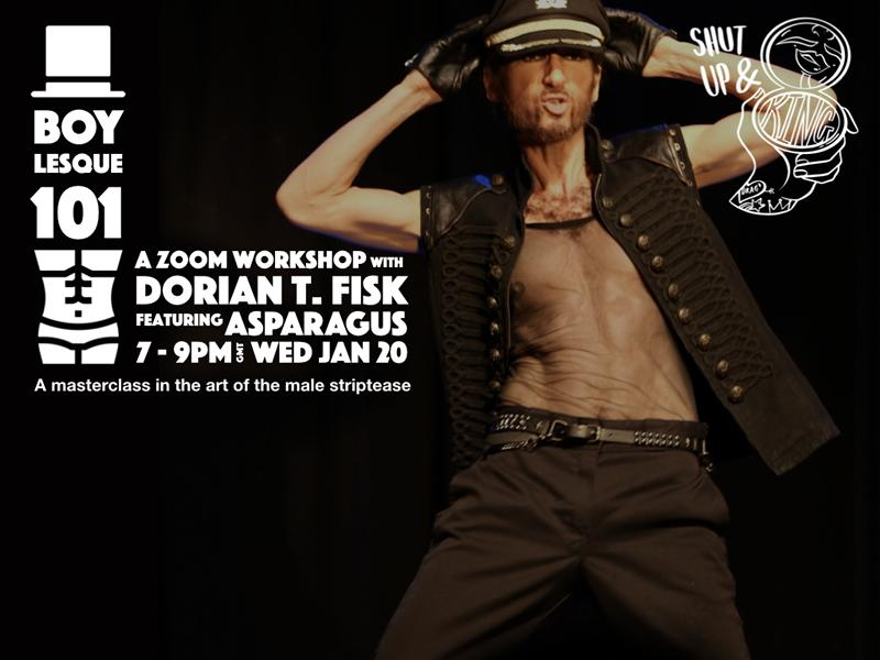 BOYLESQUE 101: A Zoom Workshop With Dorian T. Fisk Featuring Special Guest Asparagus