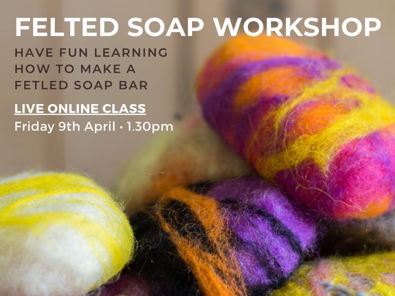 Wet Felting Workshop - Felted Soap