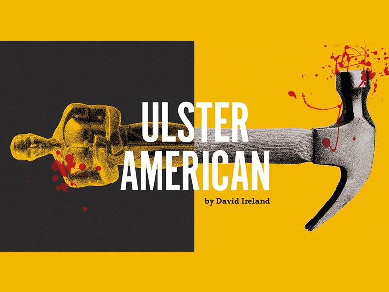Traverse Theatre Company: Ulster American returns for a strictly limited run in Spring 2019