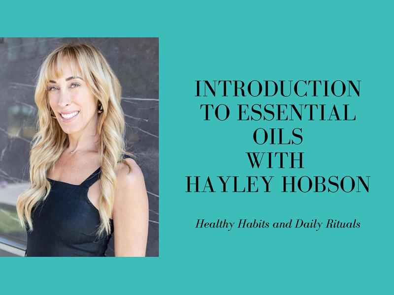 Introduction to Essential Oils with Hayley Hobson